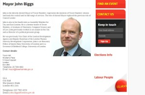 Tower Hamlets Labour Party gives two different sets of contact details: one at each of John Biggs's two full-time jobs.